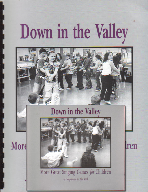 Down in the Valley: More Great Singing Games for Children