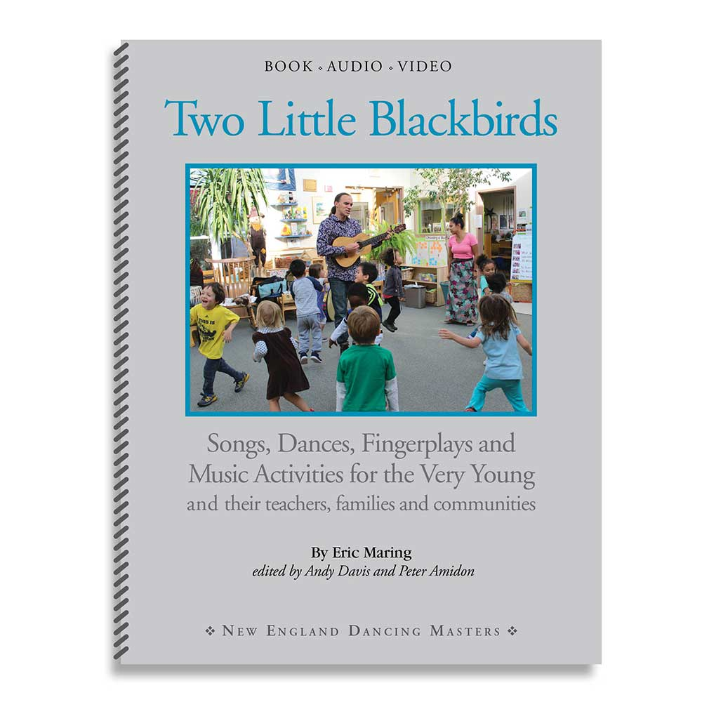Two Little Blackbirds – Songs, Dances, Fingerplays and Music Activities for the Very Young – Book, MP3, Streaming Video
